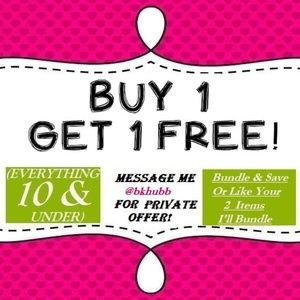 Other - BOGO FREE! Everything $10&Under Bundle & Save